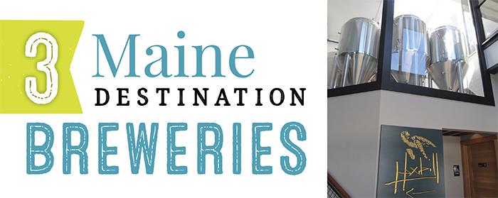 Three Maine Destination Breweries