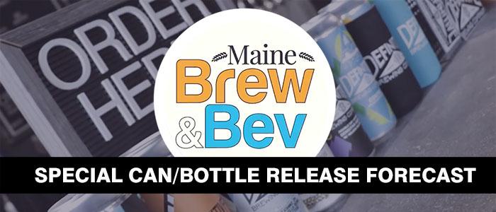 Maine Brew & Bev Special Release Forecast