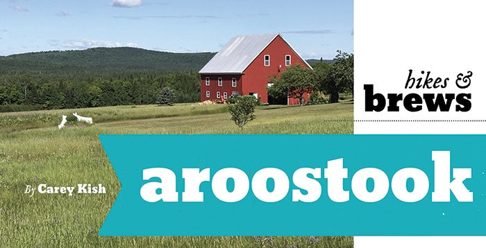 Aroostook County: Great hikes and fine craft brews